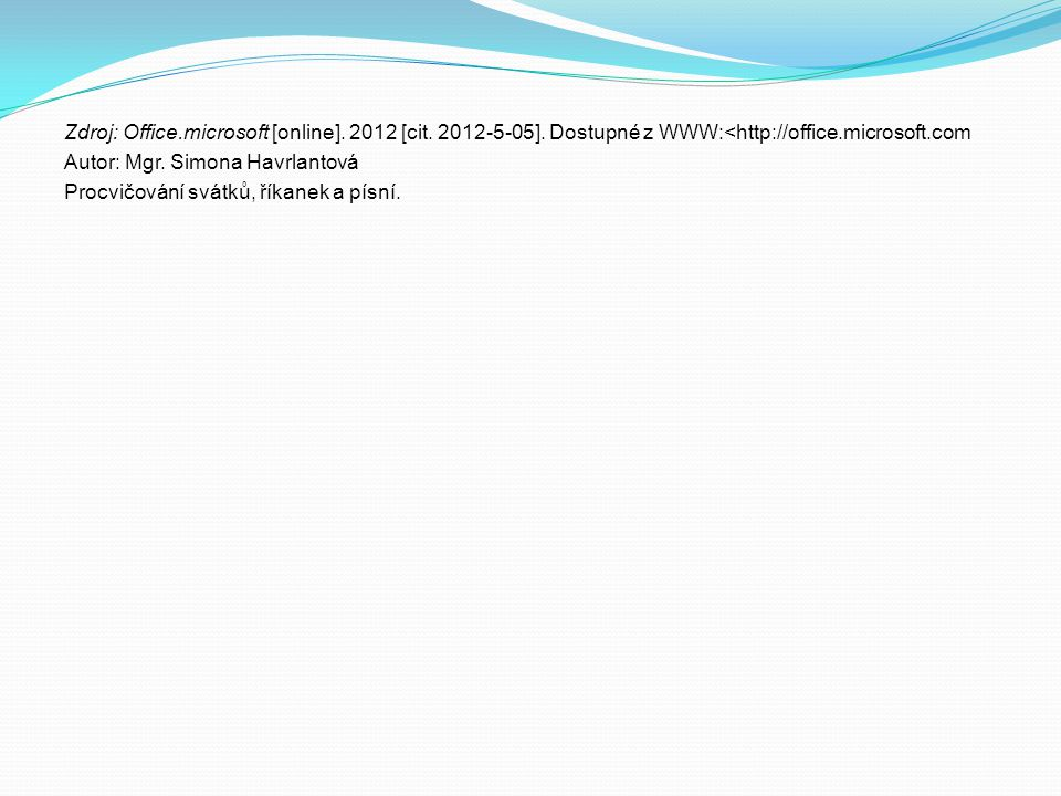 Zdroj: Office. microsoft [online]. 2012 [cit. 2012-5-05]